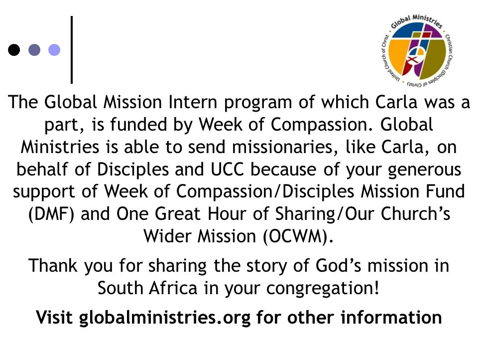The Global Mission Intern program of which Carla was a part, is funded by Week of Compassion.