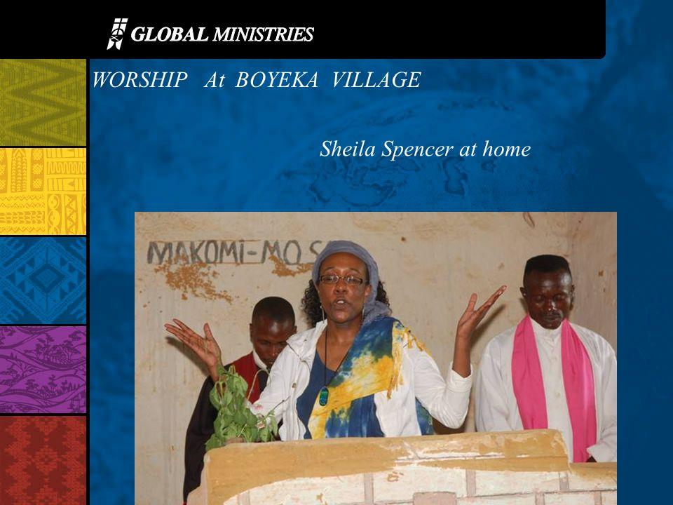 WORSHIP At BOYEKA VILLAGE Sheila Spencer at home