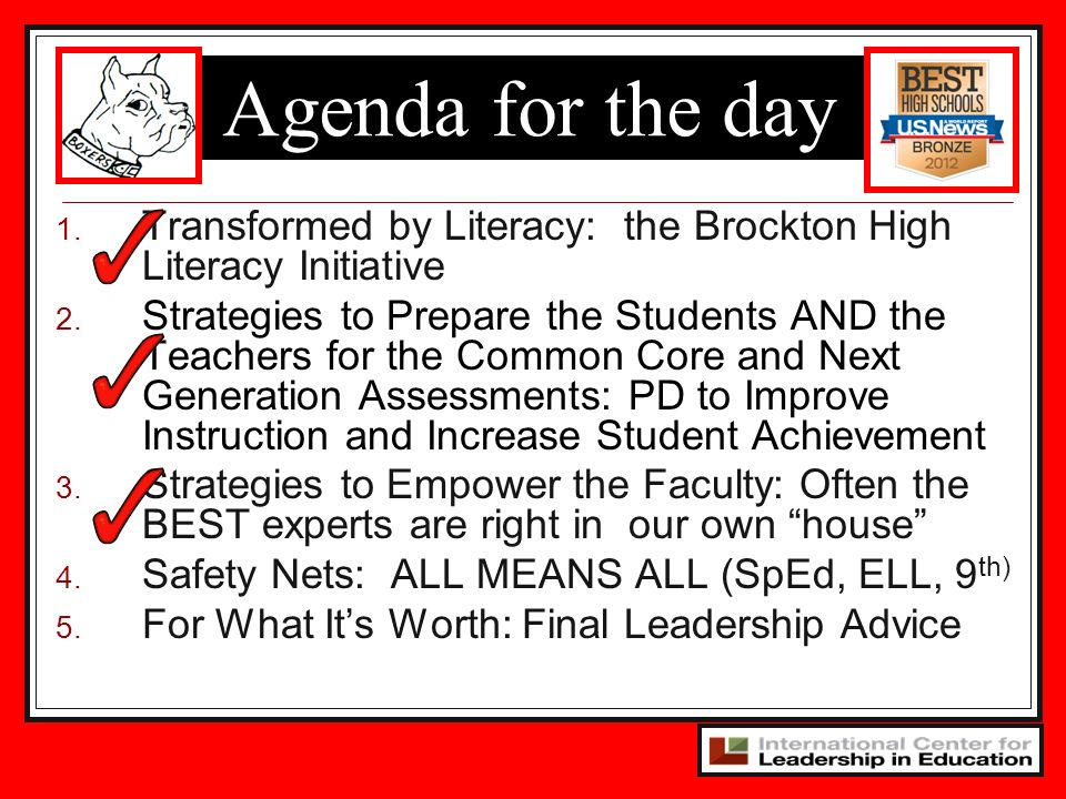 Agenda for the day 1. Transformed by Literacy: the Brockton High Literacy Initiative 2. Strategies to Prepare the Students AND the Teachers for the Co
