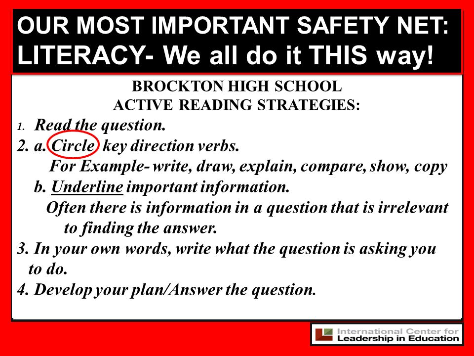 BROCKTON HIGH SCHOOL ACTIVE READING STRATEGIES: 1.Read the question. 2. a. Circle key direction verbs. For Example- write, draw, explain, compare, sho