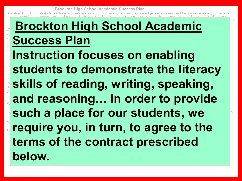 55 Brockton High School Academic Success Plan Brockton High School seeks to teach our students in a safe, supportive environment the knowledge, skills