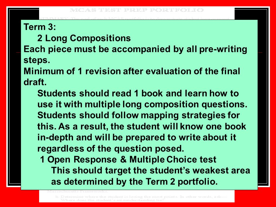 Term 3: 2 Long Compositions Each piece must be accompanied by all pre-writing steps. Minimum of 1 revision after evaluation of the final draft. Studen