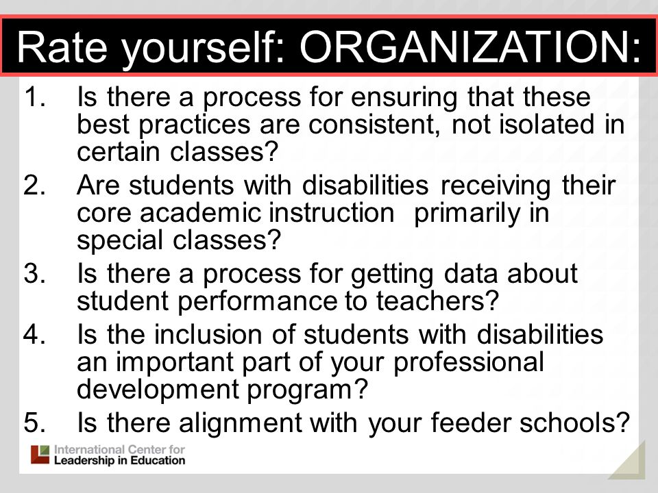 1.Is there a process for ensuring that these best practices are consistent, not isolated in certain classes? 2.Are students with disabilities receivin