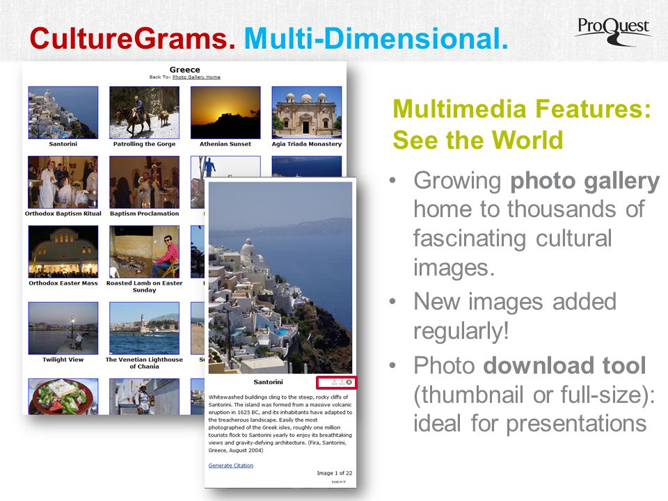 Multimedia Features: See the World Growing photo gallery home to thousands of fascinating cultural images.