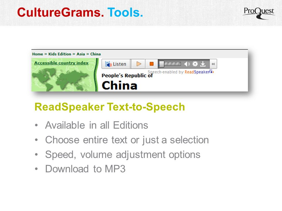 Available in all Editions Choose entire text or just a selection Speed, volume adjustment options Download to MP3 ReadSpeaker Text-to-Speech