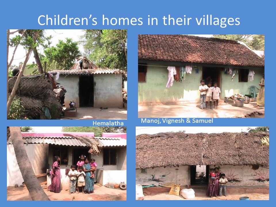 Childrens homes in their villages Hemalatha Manoj, Vignesh & Samuel