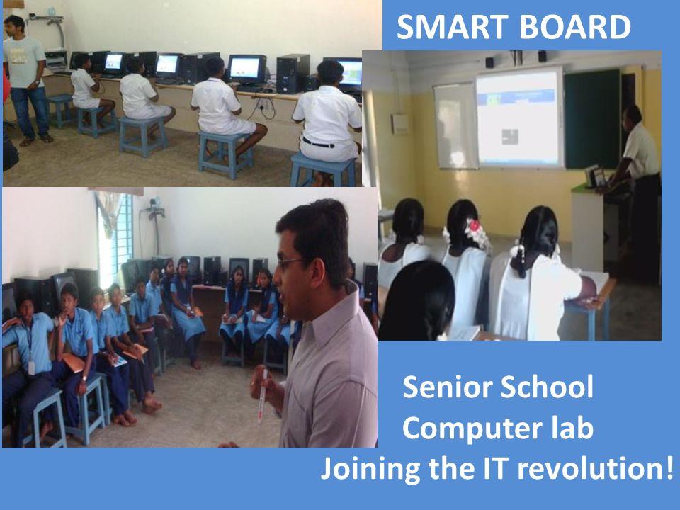 Senior School Computer lab Joining the IT revolution! SMART BOARD