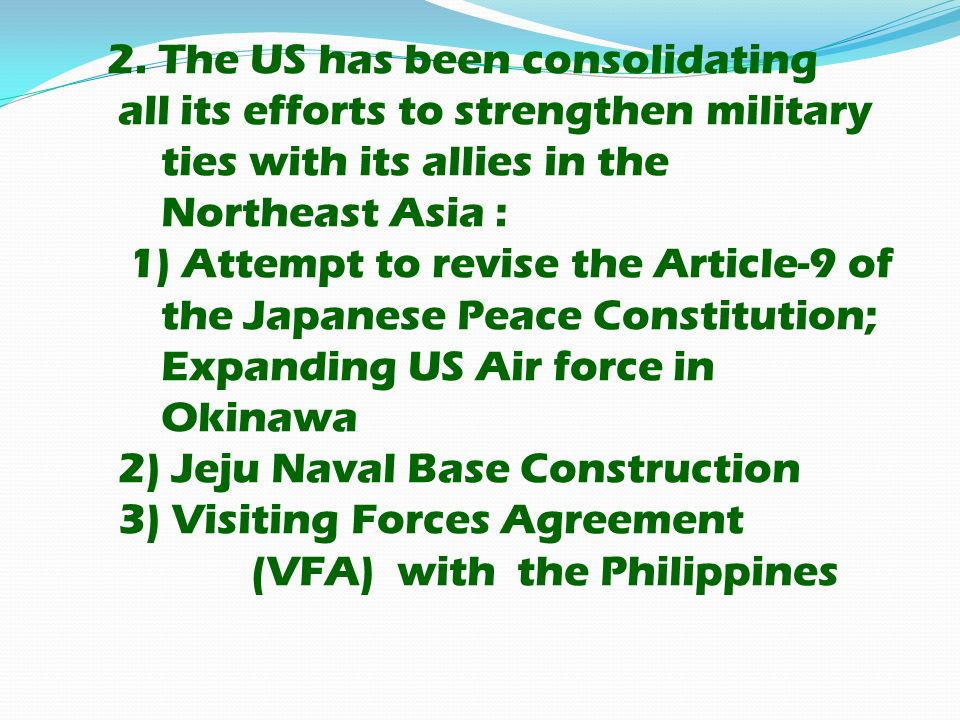 2. The US has been consolidating all its efforts to strengthen military ties with its allies in the Northeast Asia : 1) Attempt to revise the Article-