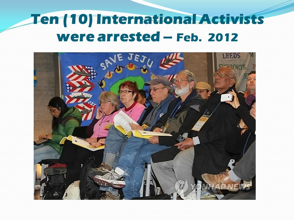 Ten (10) International Activists were arrested – Feb. 2012