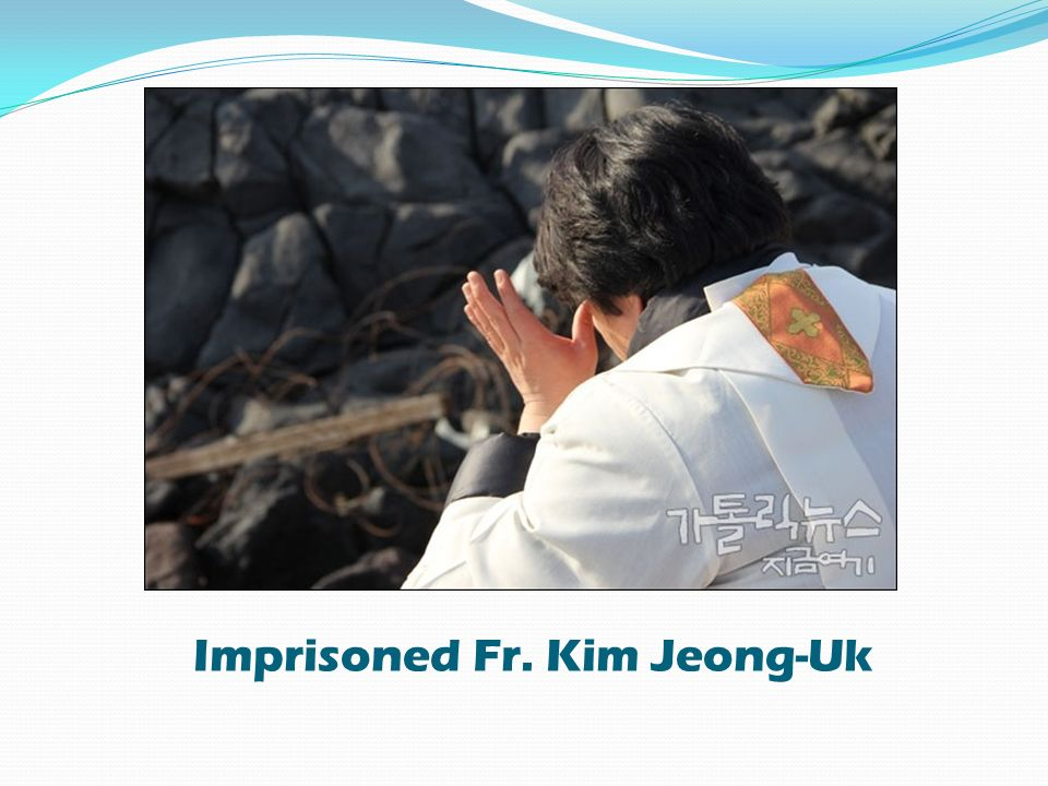 Imprisoned Fr. Kim Jeong-Uk
