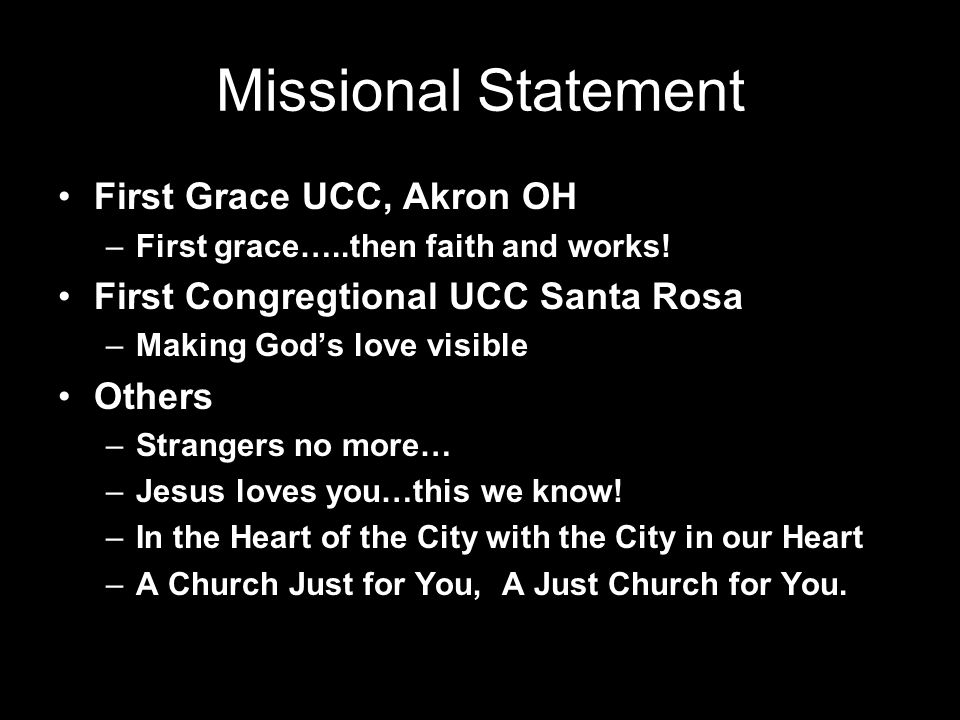 Missional Statement First Grace UCC, Akron OH –First grace…..then faith and works.