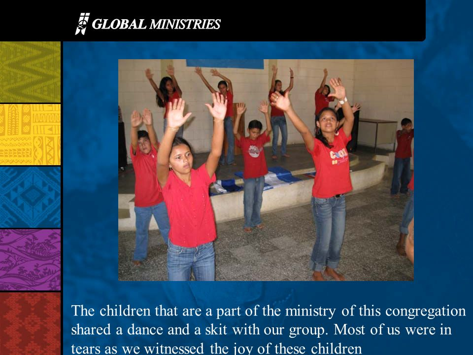 The children that are a part of the ministry of this congregation shared a dance and a skit with our group.