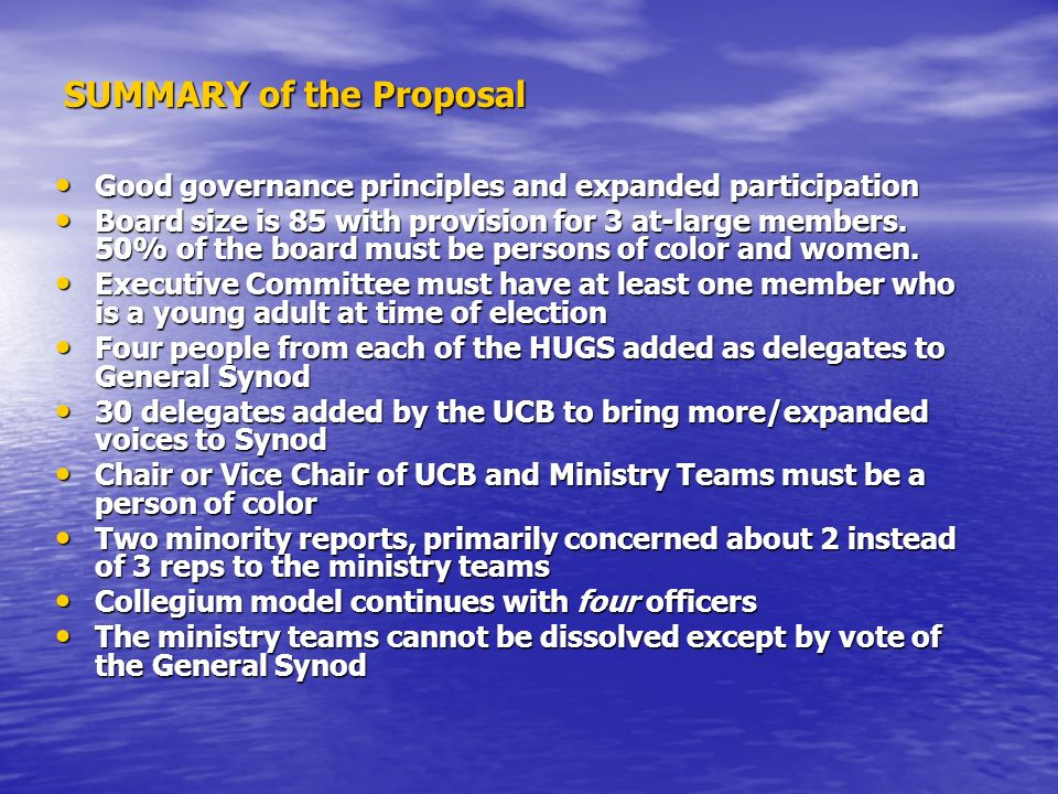 SUMMARY of the Proposal Good governance principles and expanded participation Good governance principles and expanded participation Board size is 85 with provision for 3 at-large members.