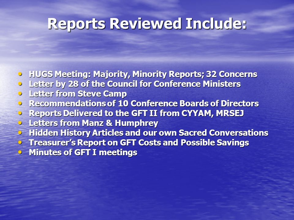 Reports Reviewed Include: HUGS Meeting: Majority, Minority Reports; 32 Concerns HUGS Meeting: Majority, Minority Reports; 32 Concerns Letter by 28 of