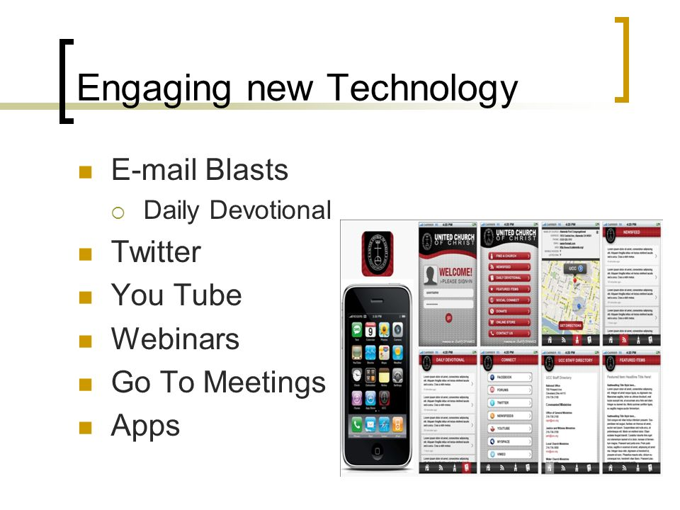 Engaging new Technology E-mail Blasts Daily Devotional Twitter You Tube Webinars Go To Meetings Apps