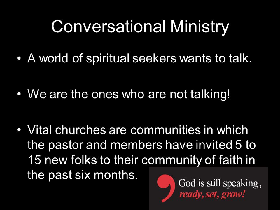 Conversational Ministry A world of spiritual seekers wants to talk.