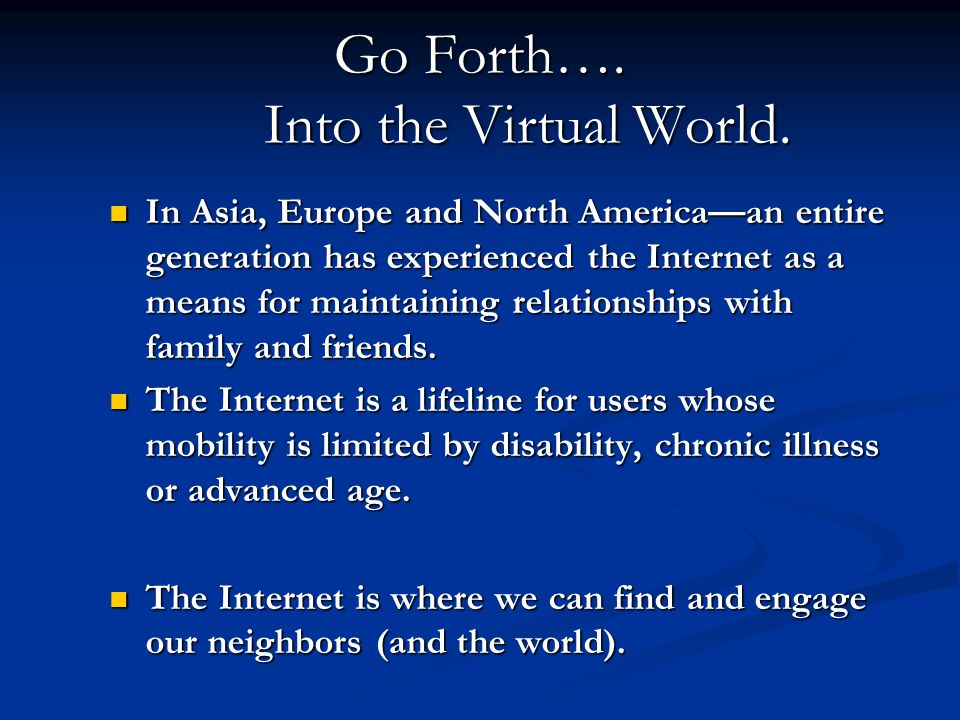 Go Forth…. Into the Virtual World.