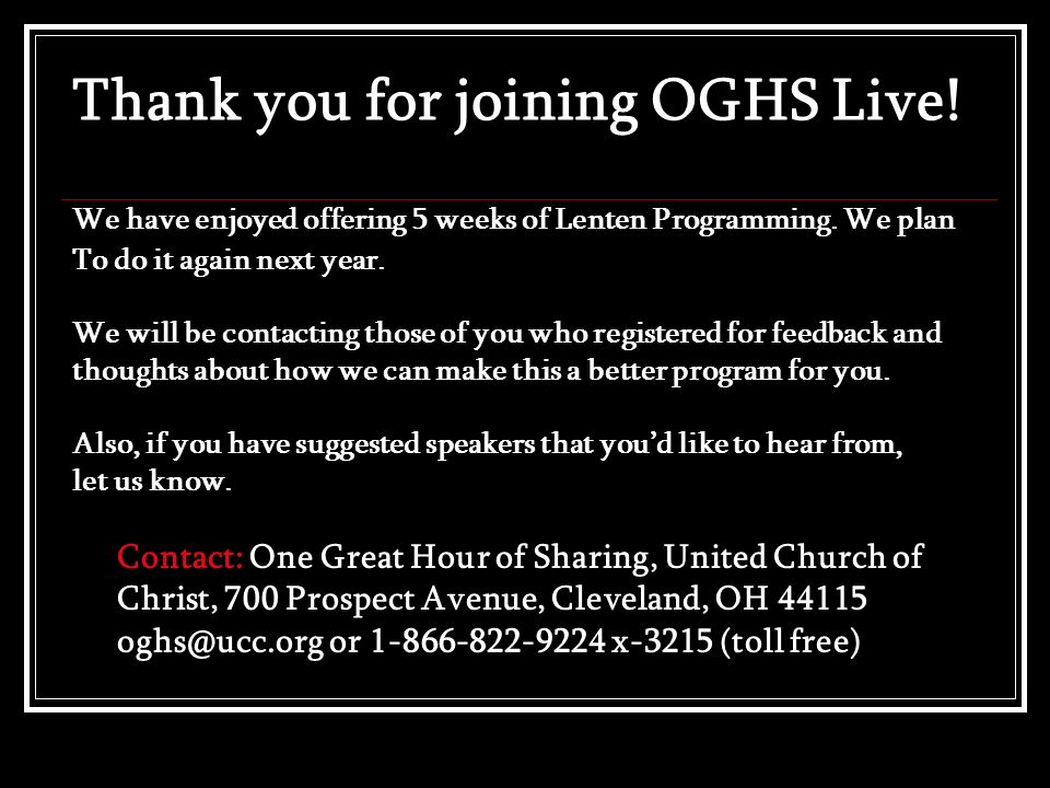 Thank you for joining OGHS Live! We have enjoyed offering 5 weeks of Lenten Programming. We plan To do it again next year. We will be contacting those