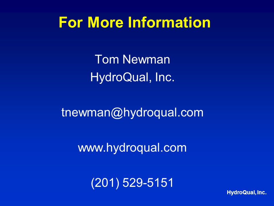 HydroQual, Inc. For More Information Tom Newman HydroQual, Inc.