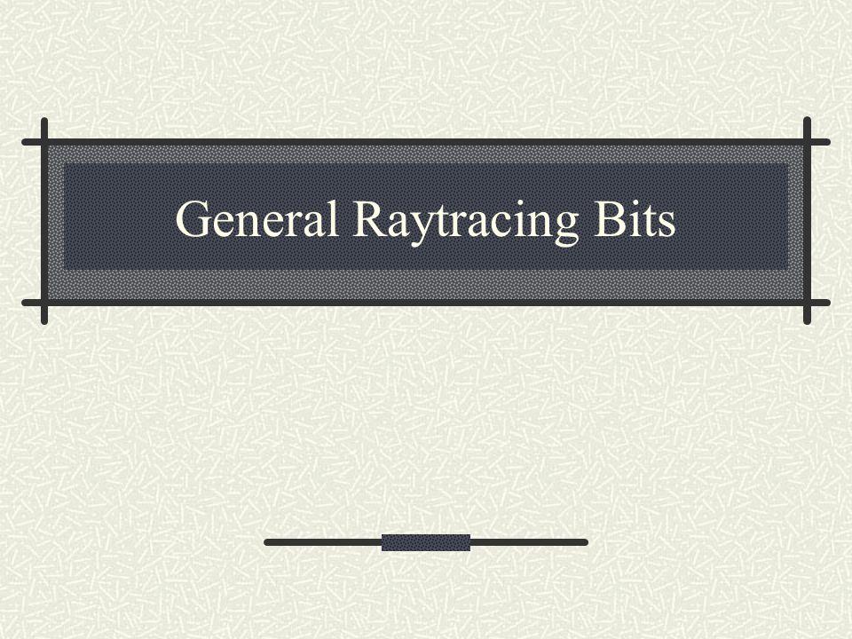 General Raytracing Bits