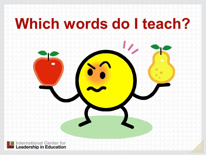 Which words do I teach?