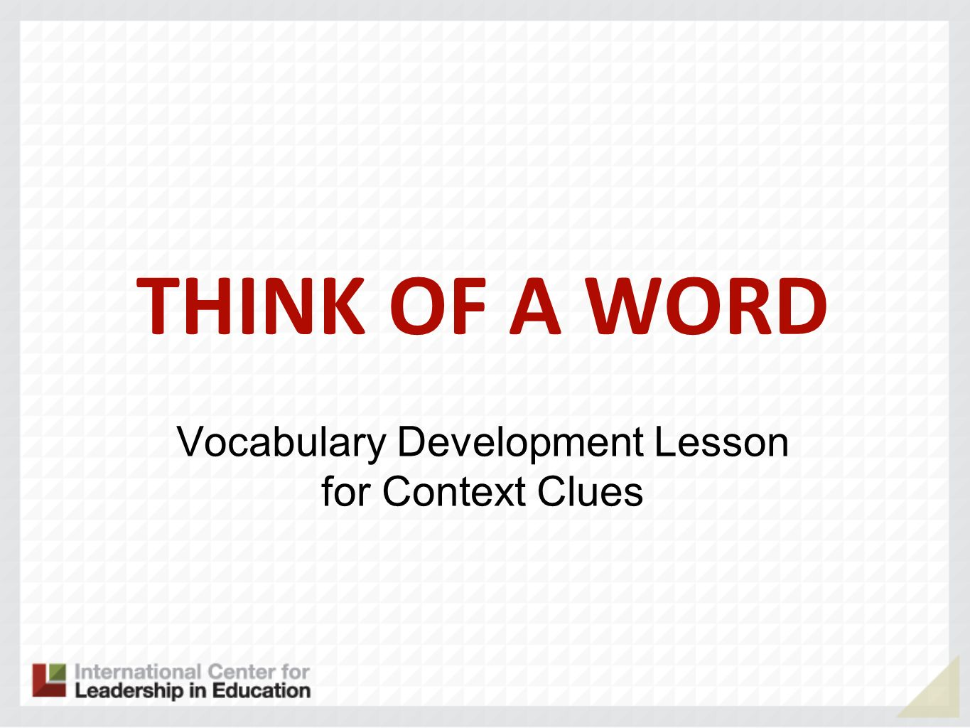 THINK OF A WORD Vocabulary Development Lesson for Context Clues