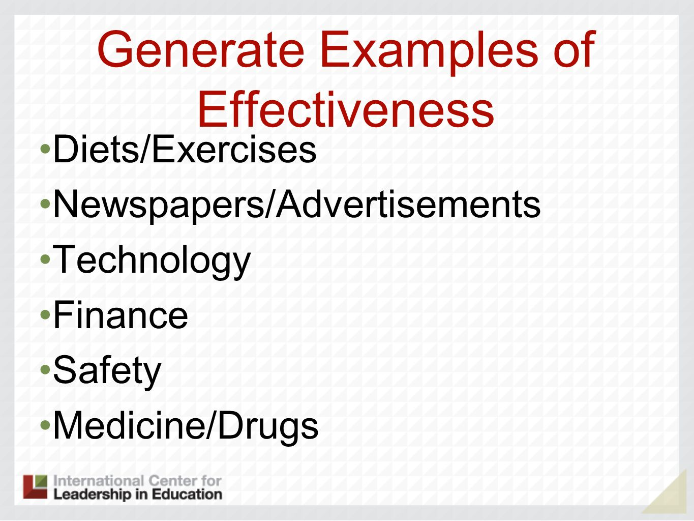 Generate Examples of Effectiveness Diets/Exercises Newspapers/Advertisements Technology Finance Safety Medicine/Drugs