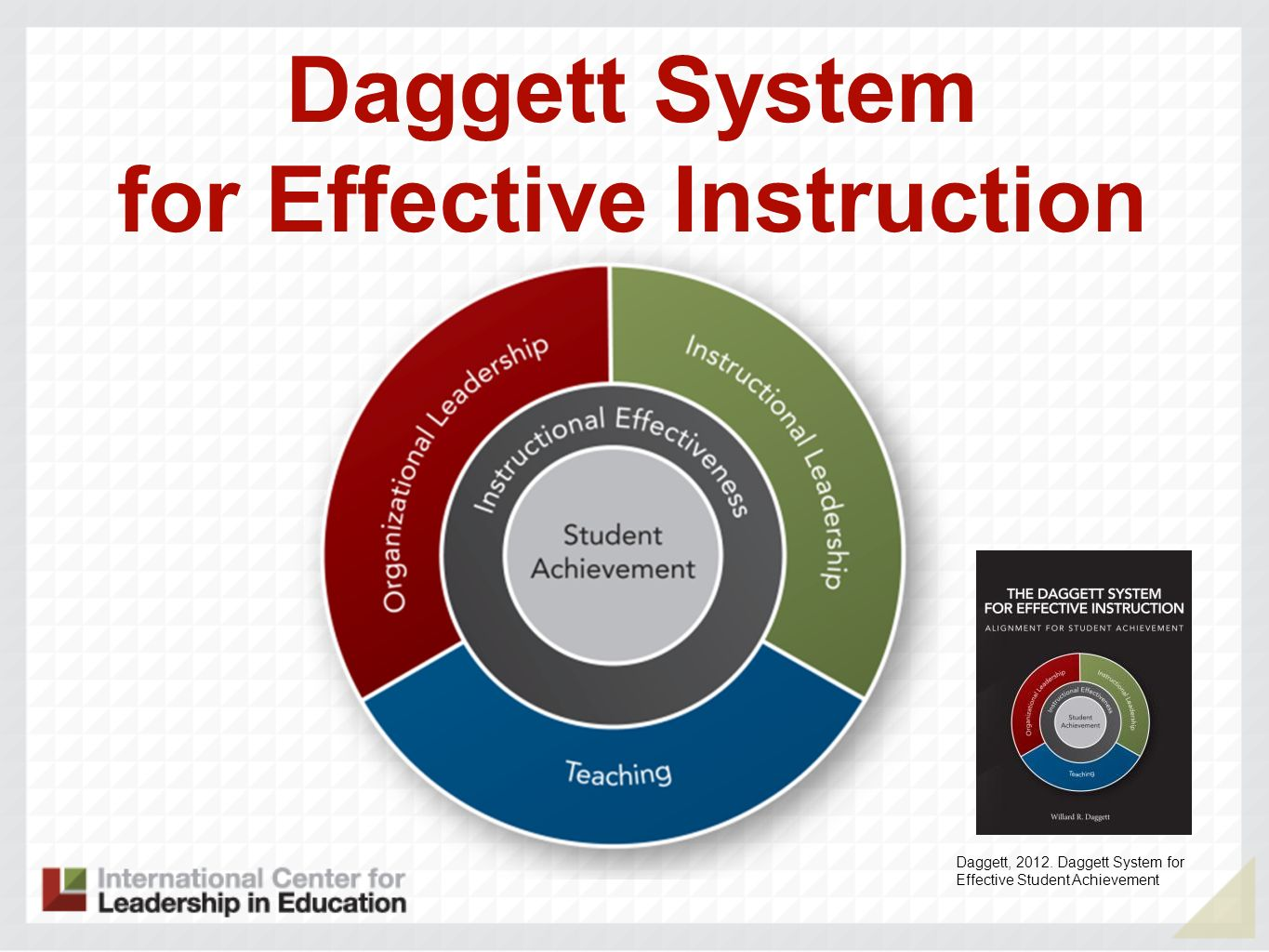 Daggett System for Effective Instruction Daggett, 2012. Daggett System for Effective Student Achievement