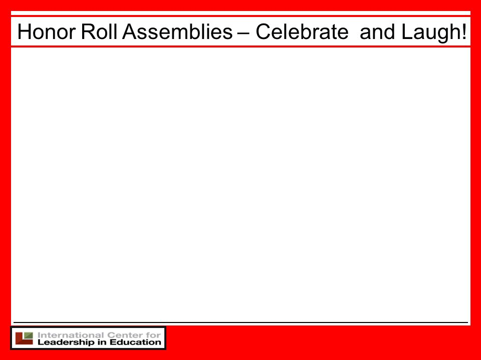 Honor Roll Assemblies – Celebrate and Laugh!