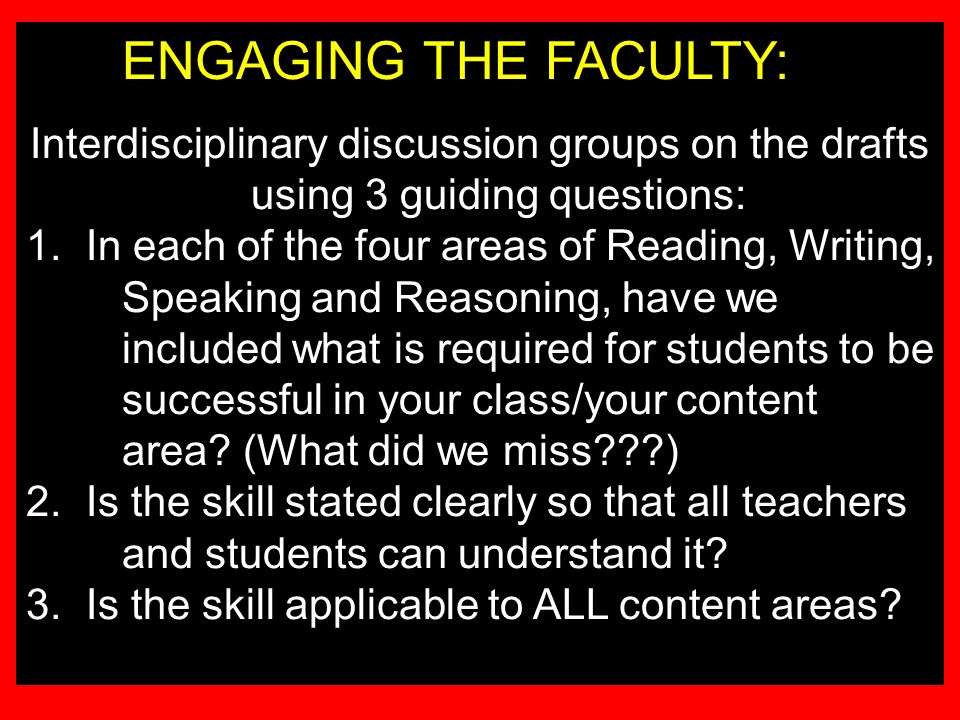 ENGAGING THE FACULTY: Interdisciplinary discussion groups on the drafts using 3 guiding questions: 1.