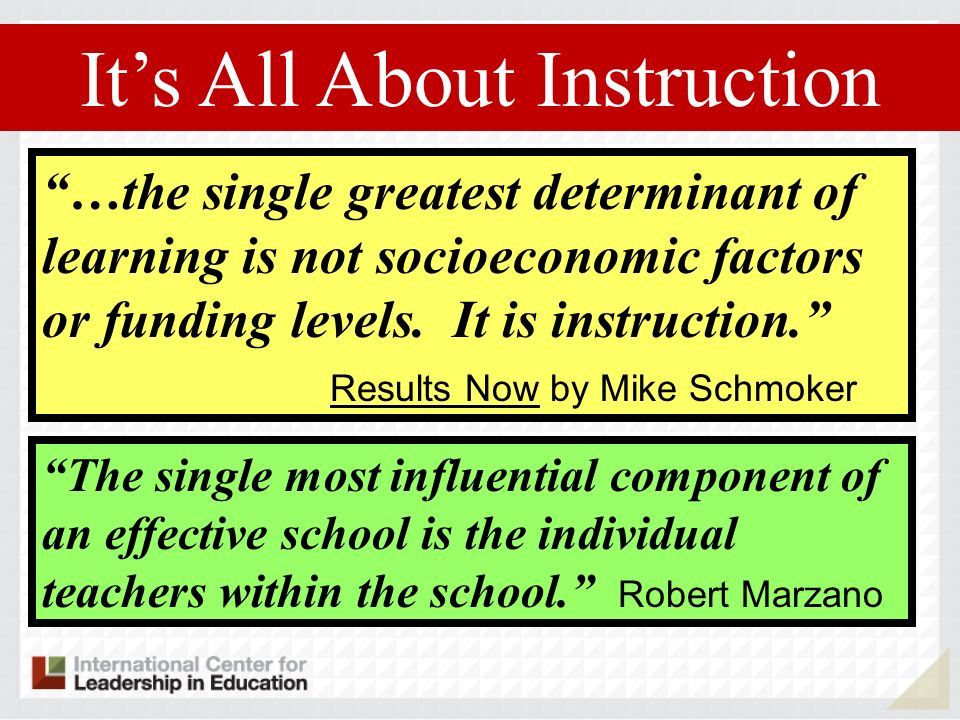 The single most influential component of an effective school is the individual teachers within the school.