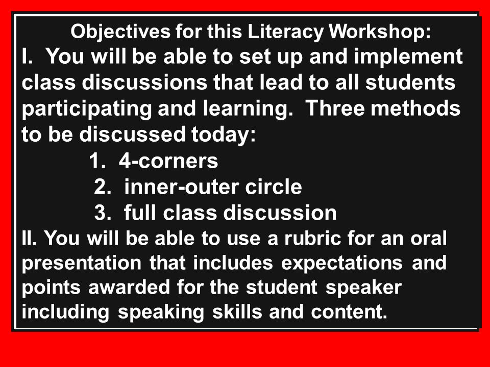 Objectives for this Literacy Workshop: I.