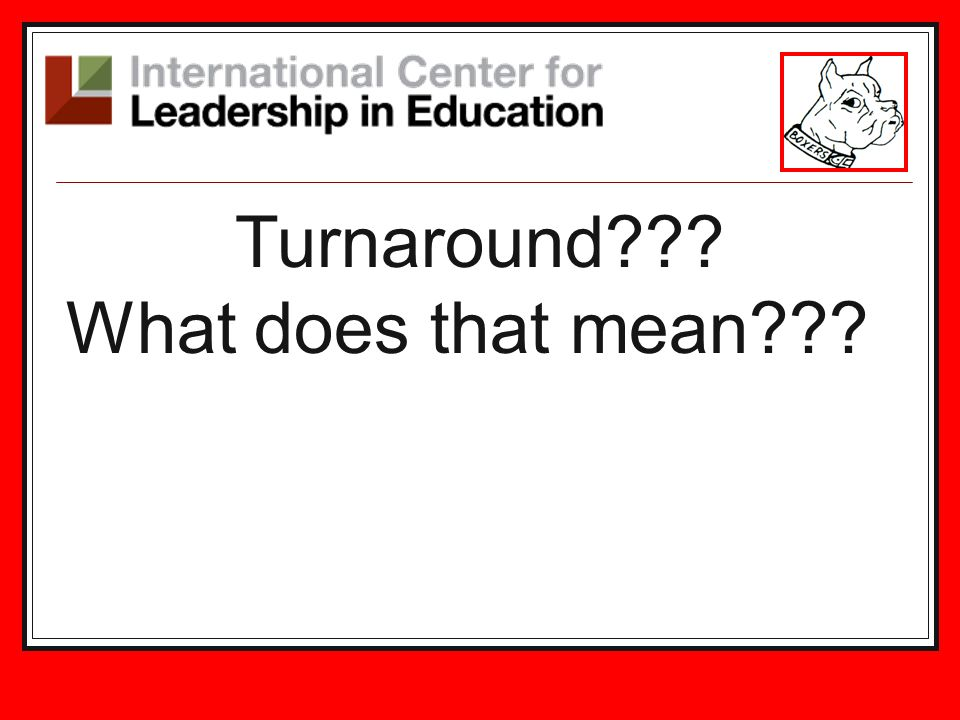 Turnaround??? What does that mean???