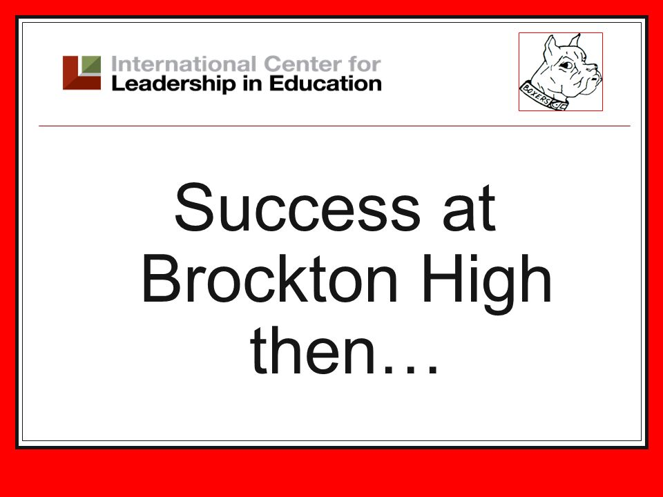 Success at Brockton High then…