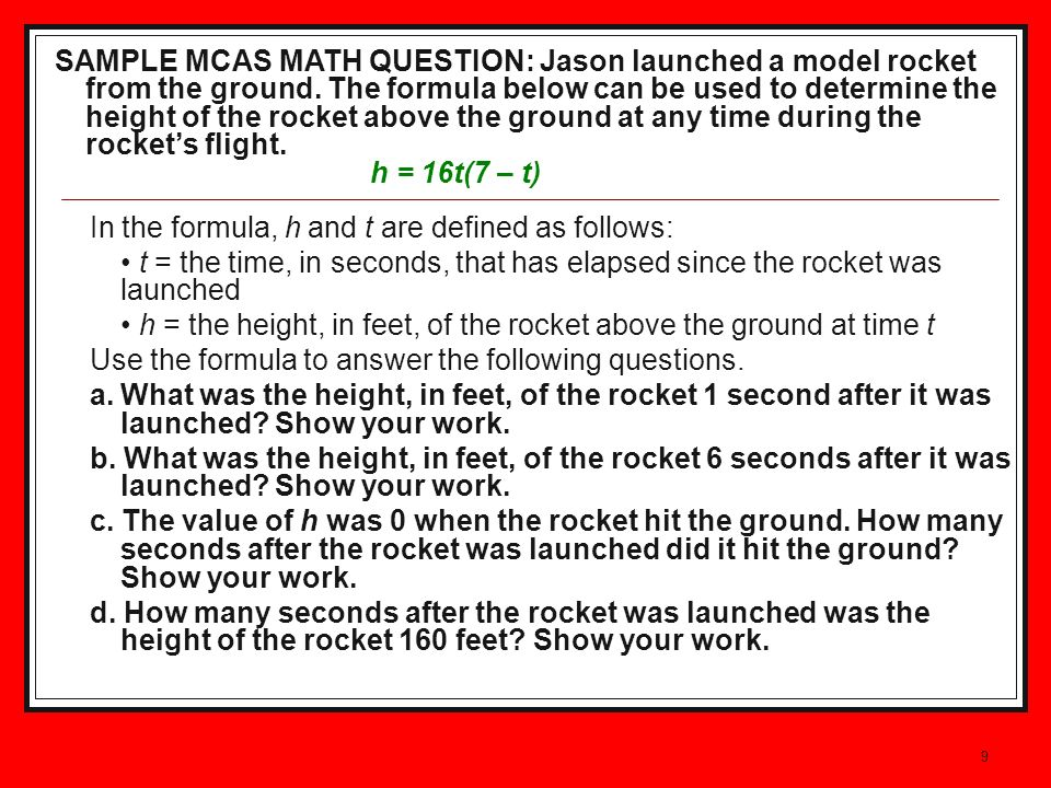 9 In the formula, h and t are defined as follows: t = the time, in seconds, that has elapsed since the rocket was launched h = the height, in feet, of