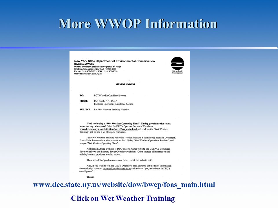 More WWOP Information www.dec.state.ny.us/website/dow/bwcp/foas_main.html Click on Wet Weather Training