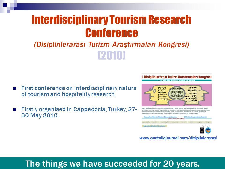 Interdisciplinary Tourism Research Conference (Disiplinlerarası Turizm Araştırmaları Kongresi) (2010) First conference on interdisciplinary nature of