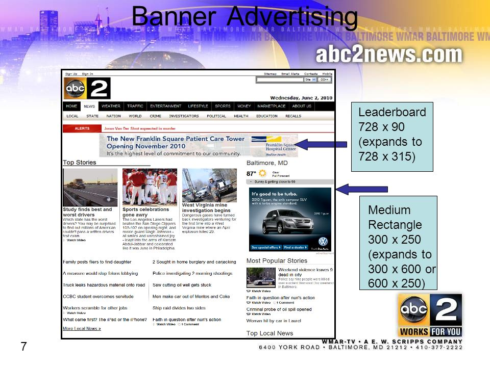 Banner Advertising 7 Leaderboard 728 x 90 (expands to 728 x 315) Medium Rectangle 300 x 250 (expands to 300 x 600 or 600 x 250) 7