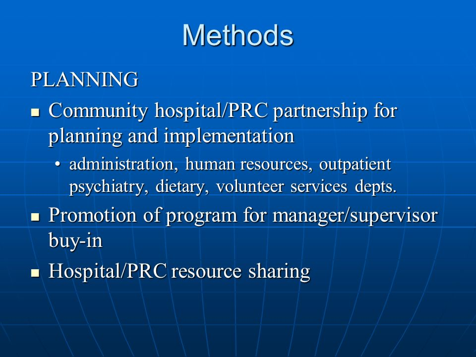 Methods PLANNING Community hospital/PRC partnership for planning and implementation Community hospital/PRC partnership for planning and implementation