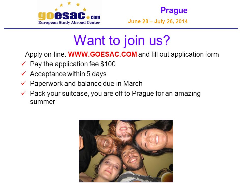 Prague June 28 – July 26, 2014 Want to join us.