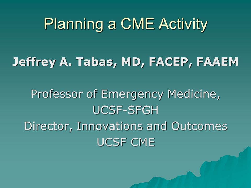 Planning a CME Activity Jeffrey A.