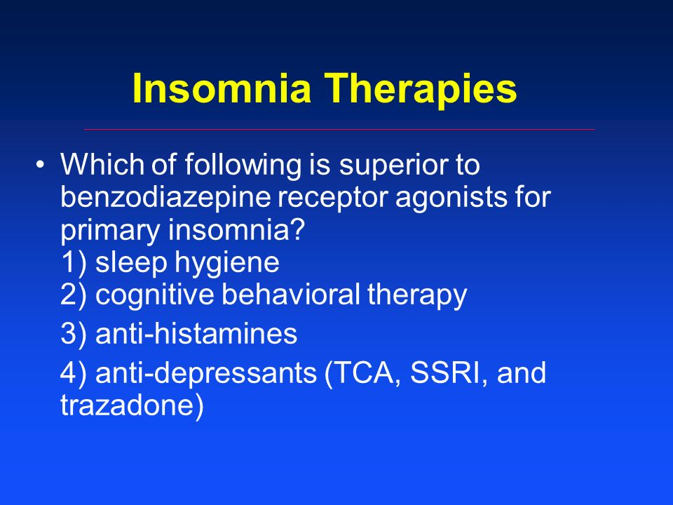 Insomnia Therapies Which of following is superior to benzodiazepine receptor agonists for primary insomnia.
