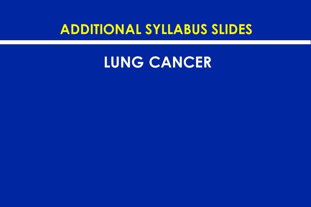 ADDITIONAL SYLLABUS SLIDES LUNG CANCER