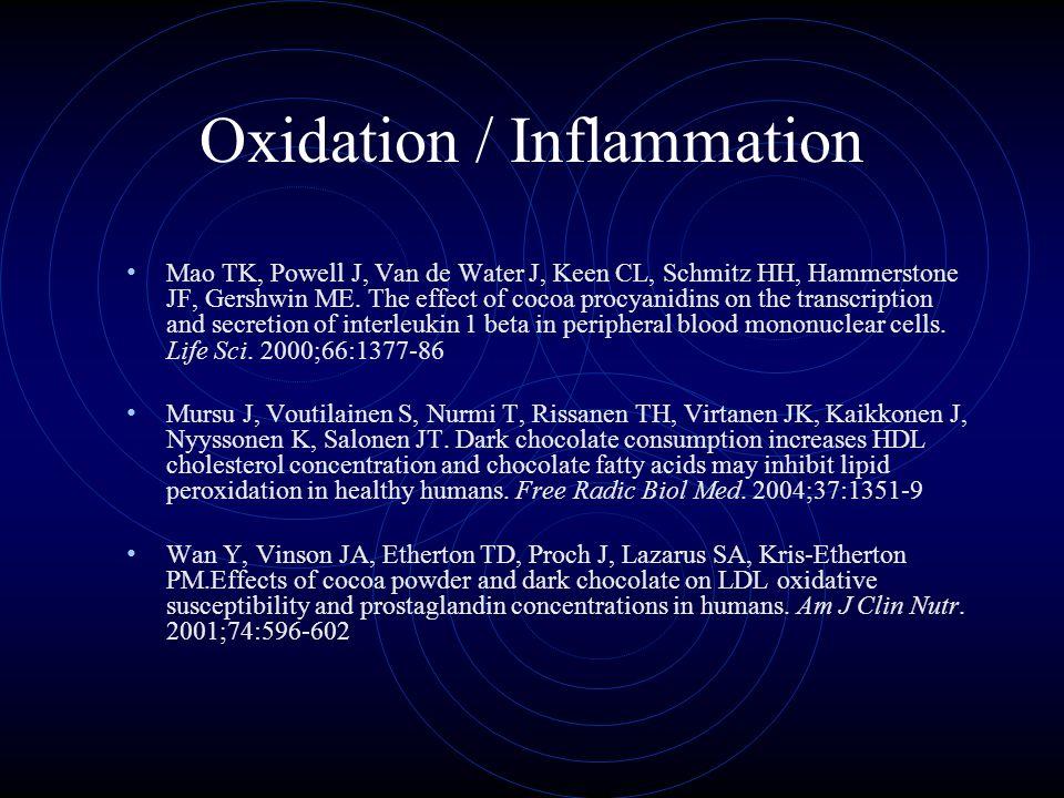 Oxidation / Inflammation Mao TK, Powell J, Van de Water J, Keen CL, Schmitz HH, Hammerstone JF, Gershwin ME.