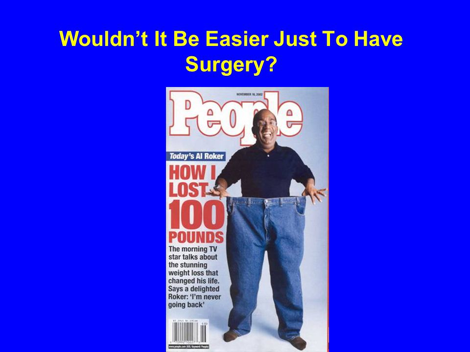 Wouldnt It Be Easier Just To Have Surgery?