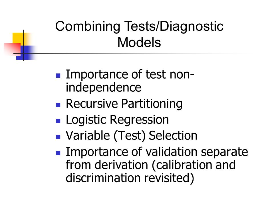 Reasons for Non- Independence Tests measure the same aspect of disease.