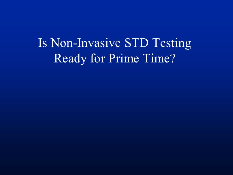 Is Non-Invasive STD Testing Ready for Prime Time?