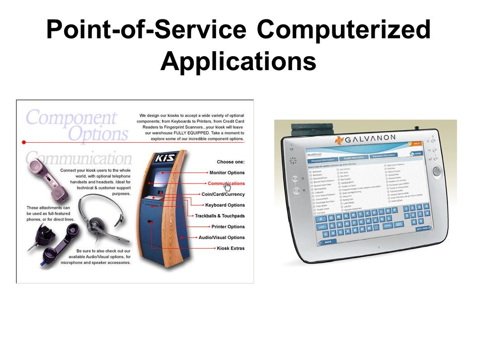 Point-of-Service Computerized Applications