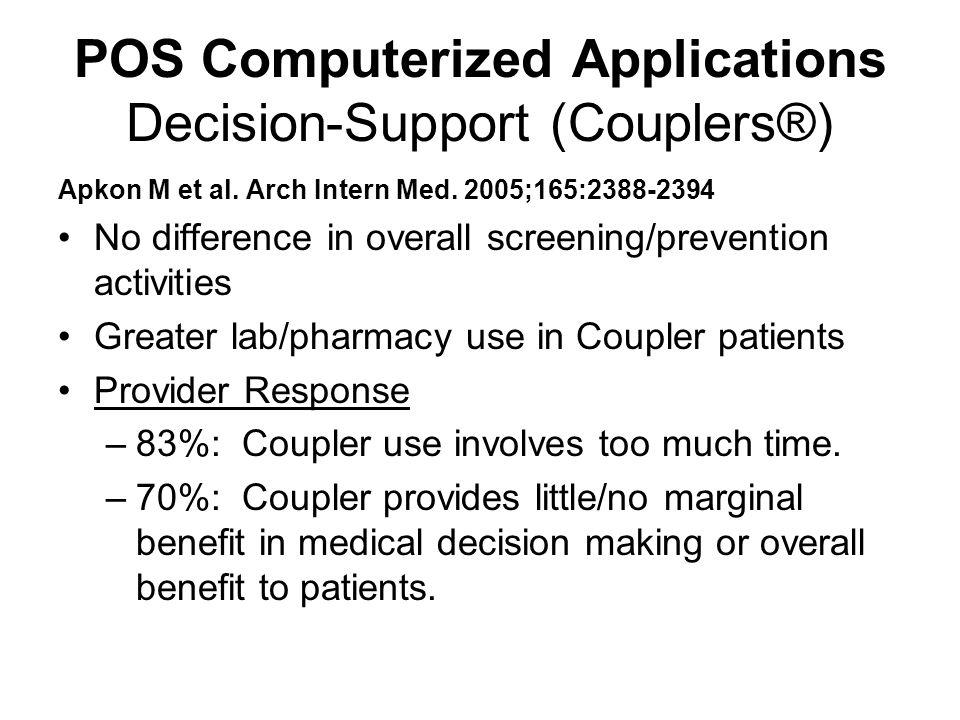 POS Computerized Applications Decision-Support (Couplers®) Apkon M et al.