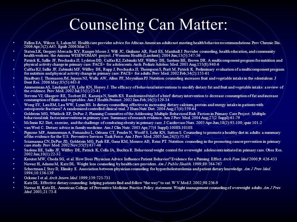 Counseling Can Matter: Fallon EA, Wilcox S, Laken M.